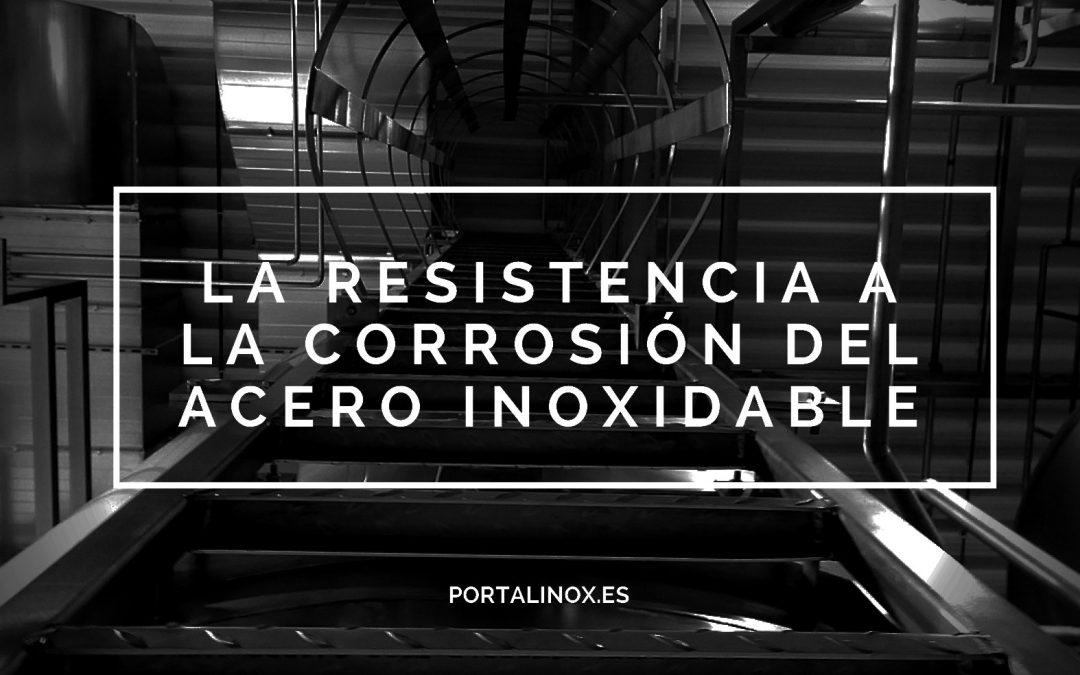 La resistencia a la corrosión del acero inoxidable