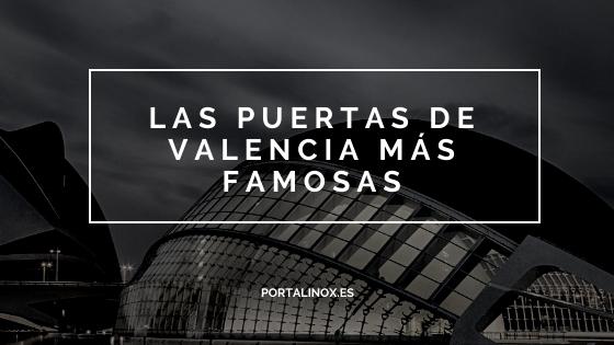 Puertas Valencia: Un paseo por el interior de la ciudad